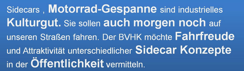 Den BVHK erreichen Sie über die Geschäfsstelle. Bundesverband der Hersteller und Importeure von Krafträdern mit Beiwagen